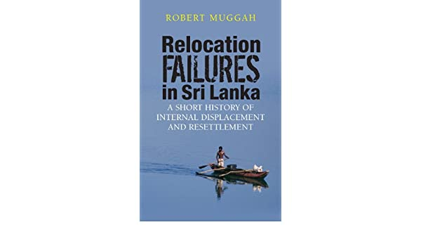 Relocation Failures in Sri Lanka: A Short History of Internal Displacement and Resettlement