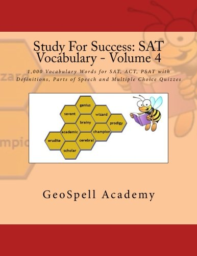 Study For Success: SAT Vocabulary - Volume 4: 1,000 Vocabulary Words for SAT, ACT, PSAT with Definitions, Parts of Speech and Multiple Choice Quizzes