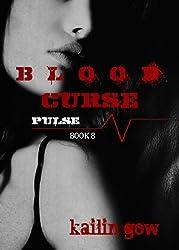 Blood Curse (PULSE Series 8) (PULSE Vampire Series)