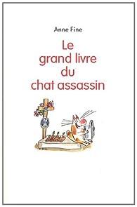 Le grand livre du chat assassin par Anne Fine