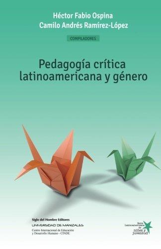 Pedagogía crítica latinoamericana y género: Construcción social de niños, niñas y jóvenes como sujetos políticos (Spanish Edition)