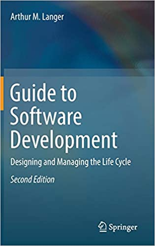 Guide to Software Development: Designing and Managing the Life Cycle