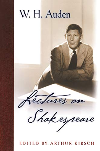 Lectures on Shakespeare (W.H. Auden: Critical Editions)