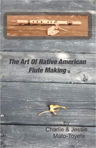 Amazon com: The Art Of Native American Flute Making