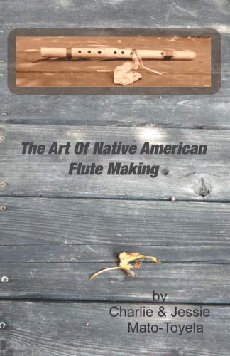 The Art Of Native American Flute Making ()