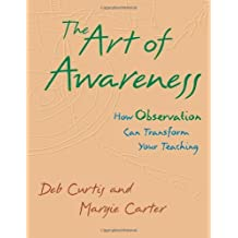 The Art of Awareness: How Observation Can Transform Your Teaching by Deb Curtis (2002-07-01)