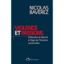 Violence et passions : défendre la liberté à l'âge de l'histoire universelle (EDITIONS DE L'O) (French Edition)