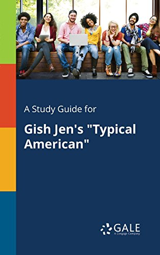 typical american gish jen essay However, the force of this group is weakened by its place within the social structures of american public higher education - immigrant experience in public education in gish jen's typical american introduction the centripetal force of the chinese student community is in conflict with the centrifugal force of american individualization.