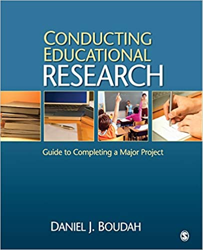 Conducting Educational Research Guide to Completing a Major Project