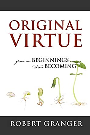 Original Virtue from our Beginnings to our Becoming