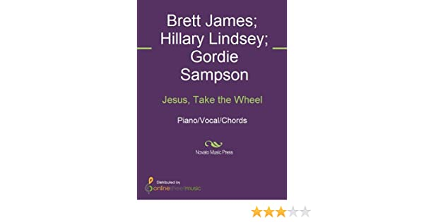 Jesus Take The Wheel Kindle Edition By Brett James Carrie
