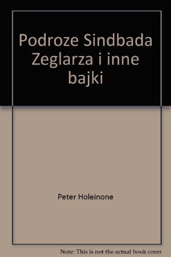 8385167277 - Peter Holeinone: Podroze Sindbada Zeglarza i inne bajki (The Story of Sindbad the Sailor and Other Tales) (Zlota encyklopedia b - Książki