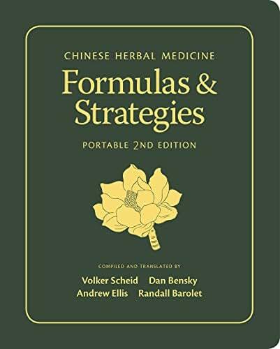 Chinese Herbal Medicine: Formulas & Strategies (Portable 2nd Edition)