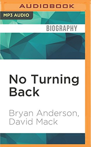 Audiobook cover from No Turning Back: One Mans Inspiring True Story of Courage, Determination, and Hope by Bryan Anderson