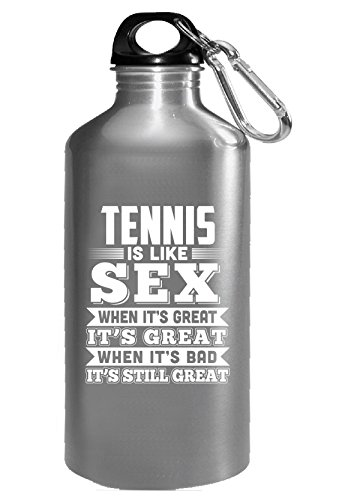 Tennis Is Like Sex Funny Tennis Gift - Water Bottle by Brands Banned
