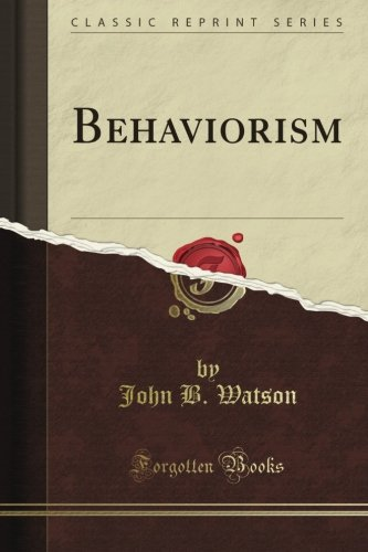 Behaviorism (Classic Reprint)