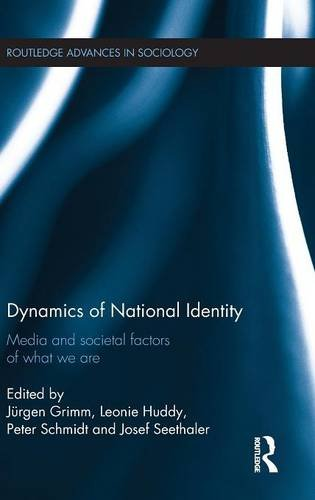 Dynamics of National Identity: Media and Societal Factors of What We Are (Routledge Advances in Sociology)