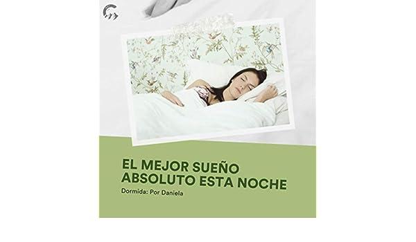 El Mejor Sueño Absoluto Esta Noche by Dormida: Por Daniela ...