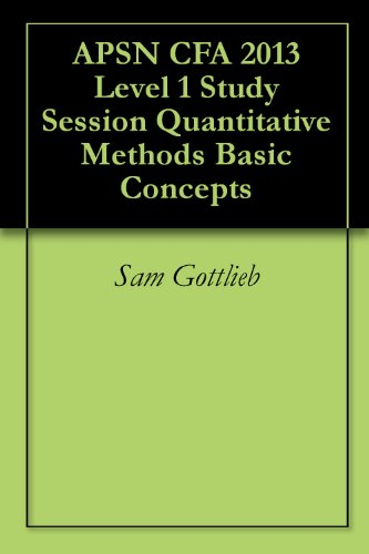 APSN CFA 2013 Level 1 Study Session Quantitative Methods Basic Concepts