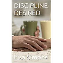 DISCIPLINE DESIRED (Domestic Discipline Book 1)