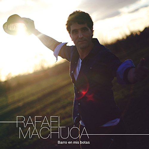 barro en mis botas rafael machuca from the album barro en mis botas