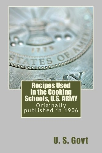 Recipes Used in the Cooking Schools, U.S. ARMY -  U. S. Govt, Paperback