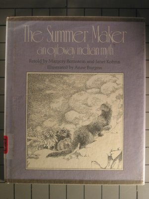 The summer maker: An Ojibway Indian myth