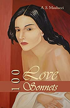 100 Love Sonnets by [Maulucci, Anthony S.]
