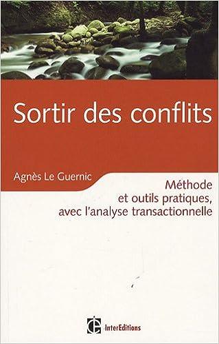 Lire Sortir des conflits grâce à l'AT : Pacifier ses relations avec l'analyse transactionnelle pdf epub