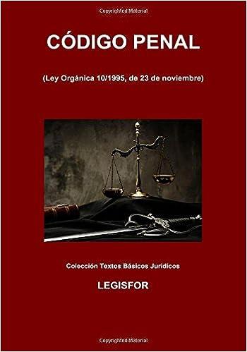 Código Penal: 4.ª edición septiembre 2017 . Colección Textos Básicos Jurídicos: Amazon.es: Legisfor: Libros