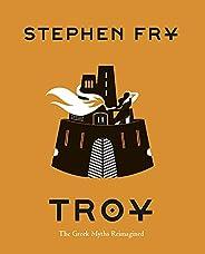 Troy: The Greek Myths Reimagined (Stephen Fry's Greek Myths Boo