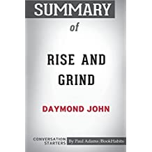 Summary of Rise and Grind by Daymond John: Conversation Starters
