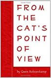 From the Cat's Point of View, Gwen Bohnenkamp, 0964460114