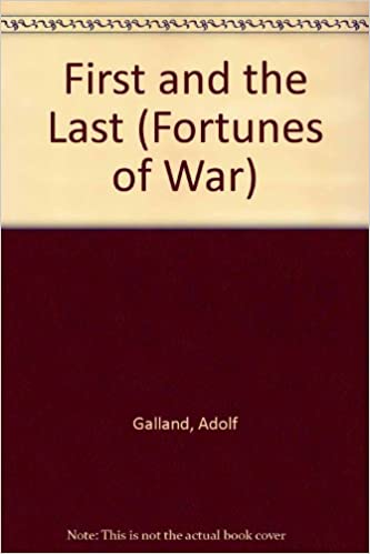 Ilmaisia kirjoja ladattavissa The First and the Last: Germany's Fighter Force in the Second World War (Fortunes of War) by Adolf Galland PDF