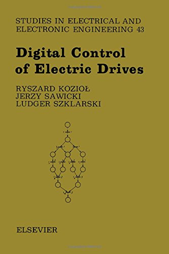 Digital Control of Electric Drives, Volume 43 (Studies in Electrical and Electronic Engineering)