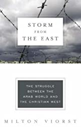 Storm from the East: The Struggle Between the Arab World and the Christian West (Modern Library Chronicles Series Book 24)