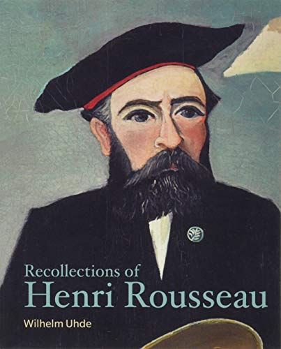 Recollections of Henri Rousseau (Lives of the Artists)