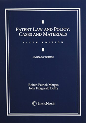 Patent Law and Policy: Cases & Materials (2013 Loose-leaf Version) by Robert Patrick Merges (2013-07-29)