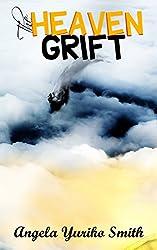 The Heaven Grift: A Short Story