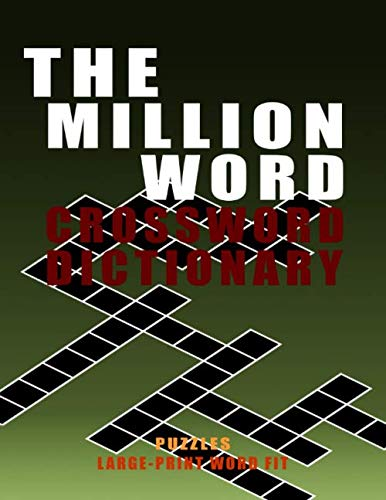- The Million Word Crossword Dictionary Puzzles: Large Print Word Fit Word Games Easy Holiday