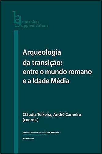 Arqueologia da Transição: entre o mundo romano e a Idade Média
