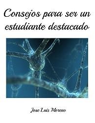 Consejos para ser un Estudiante Destacado (Spanish Edition)