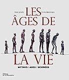 Les âges de la vie - Mythes, arts, sciences