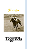 Forego: Thoroughbred Legends