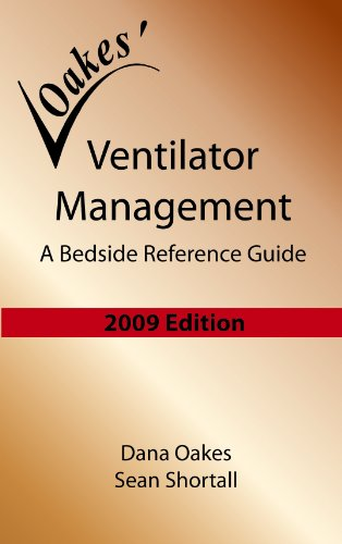 Ventilator Management: A Bedside Reference Guide (2009 - 3rd edition)