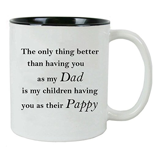 Only thing better than having you as my dad is my children having you as their pappy - Ceramic Mug with Gift Box