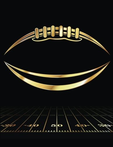 Download 2017, 2018, 2019 Weekly Planner Calendar - 70 Week - Football: Cool Gold Football and 50 Yard Line, Black BG pdf epub