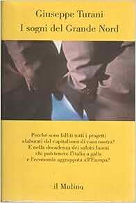 I sogni del grande Nord: Giuseppe Turani: 9788815057211