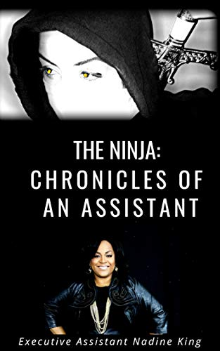 The Ninja: Chronicles of an Assistant
