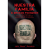 "Nuestra Familia - A Broken Paradigm: John ""Boxer"" Mendoza's Personal Journey into a World of Deception, Betrayal and Redemption"